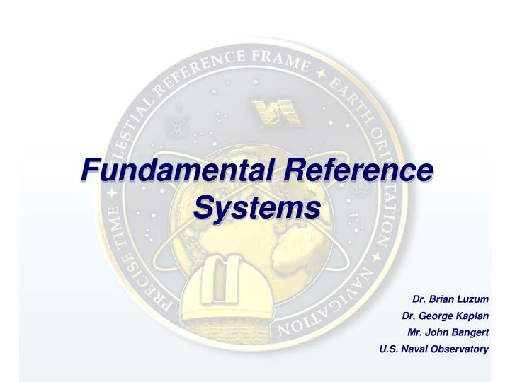 Fundamental reference systems
