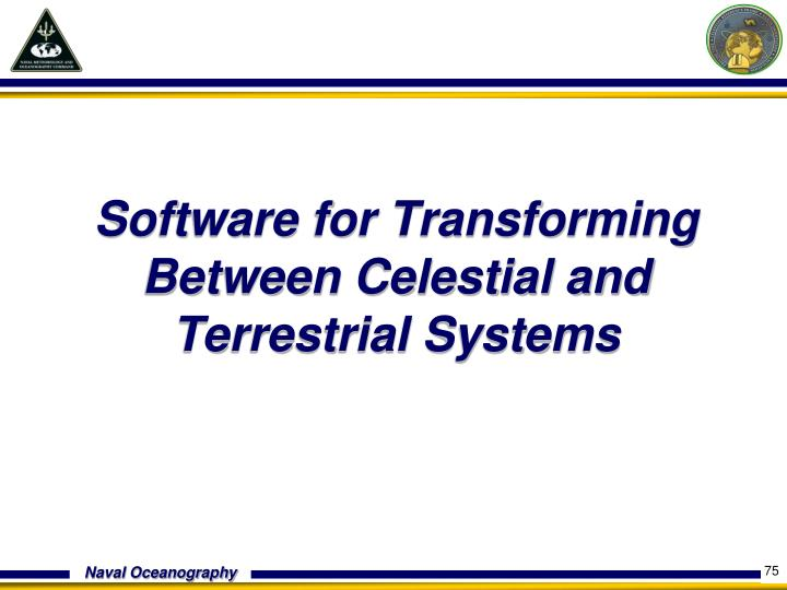 Software for Transforming Between Celestial and Terrestrial Systems