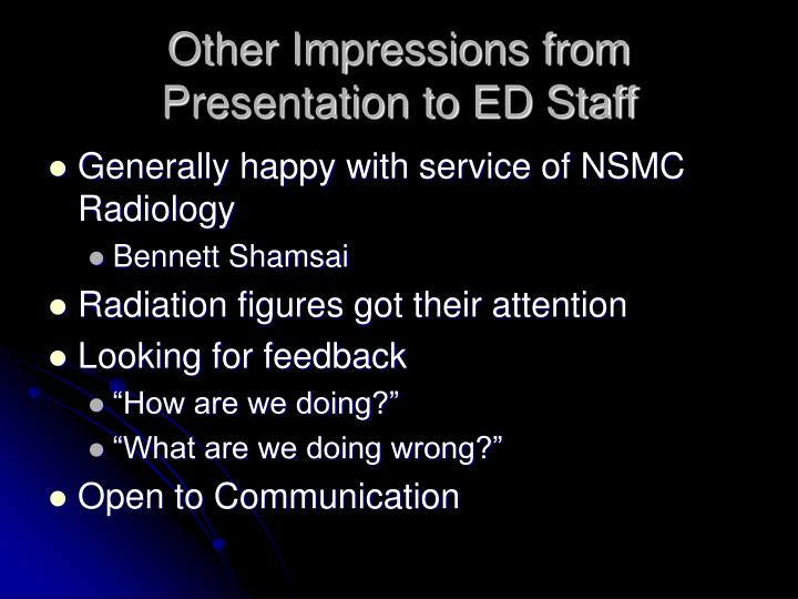 Other Impressions from Presentation to ED Staff