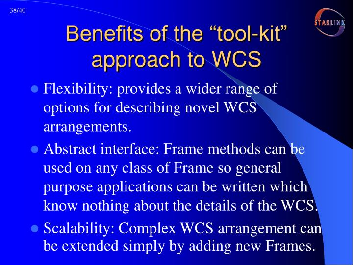 "Benefits of the ""tool-kit"" approach to WCS"