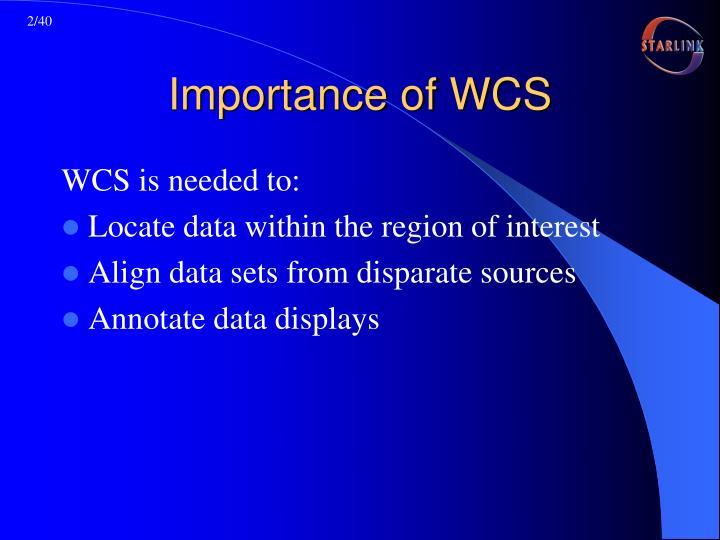 Importance of wcs