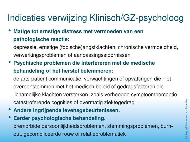 Indicaties verwijzing Klinisch/GZ-psycholoog