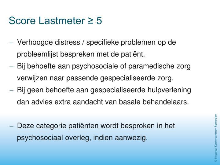 Score Lastmeter ≥ 5