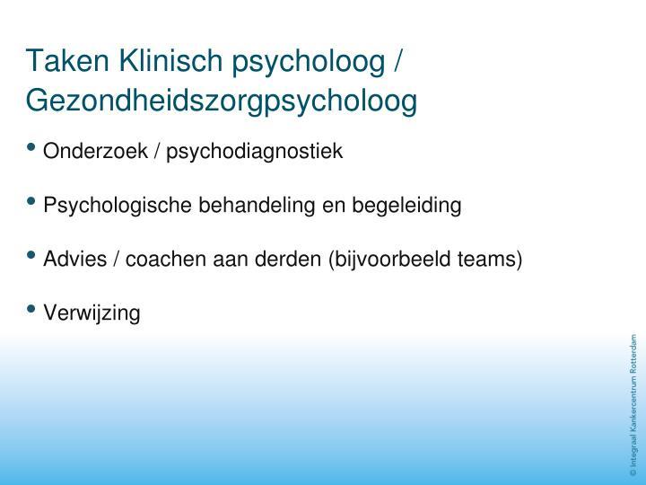 Taken Klinisch psycholoog / Gezondheidszorgpsycholoog