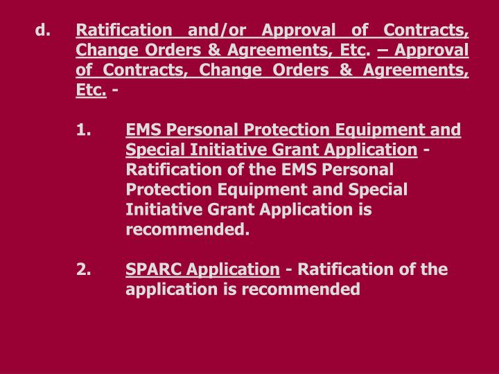 Ratification and/or Approval of Contracts, Change Orders & Agreements, Etc