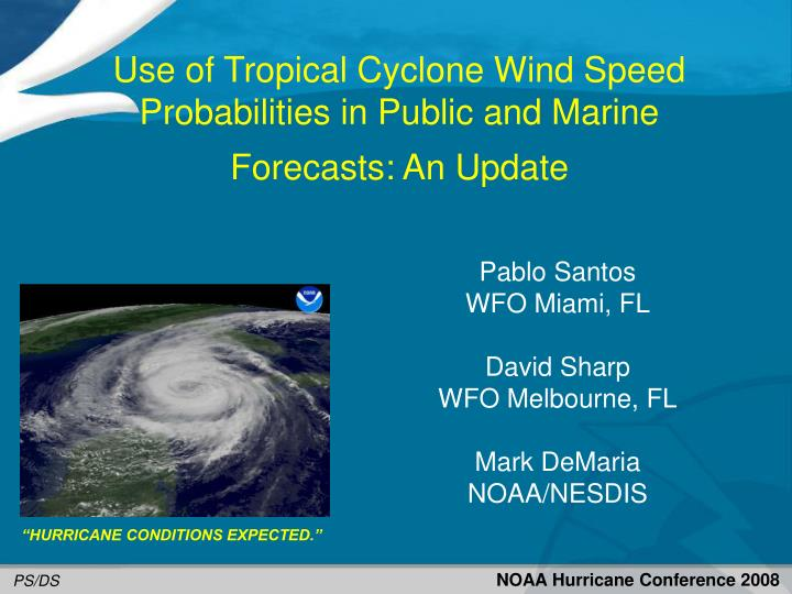 Use of tropical cyclone wind speed probabilities in public and marine forecasts an update