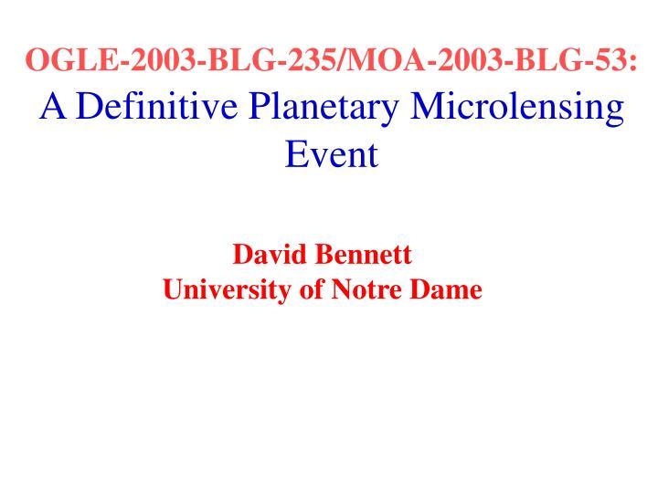 ogle 2003 blg 235 moa 2003 blg 53 a definitive planetary microlensing event n.