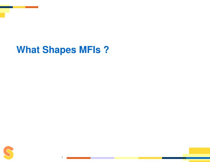 What shapes mfis