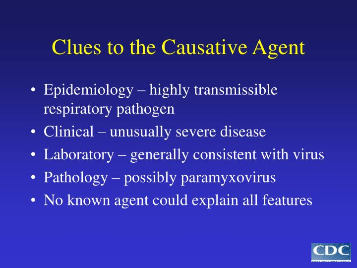 Clues to the Causative Agent