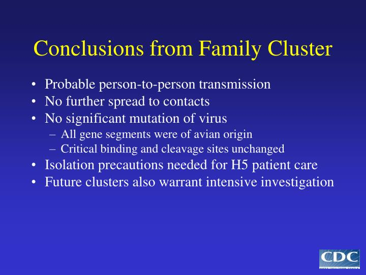 Conclusions from Family Cluster