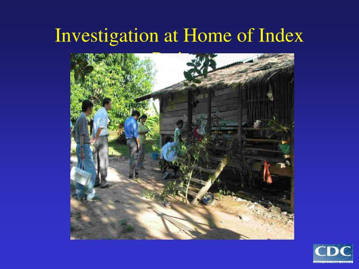 Investigation at Home of Index Patient