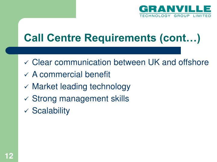 Call Centre Requirements (cont…)