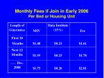 monthly fees if join in early 2006 per bed or housing unit