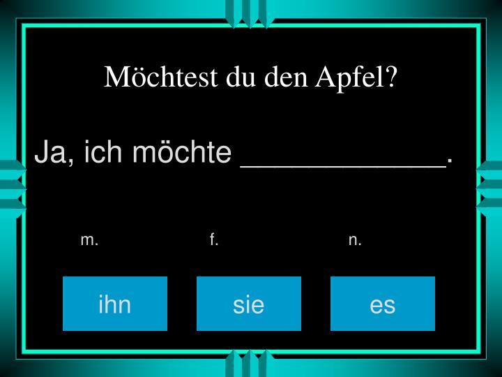 Möchtest du den Apfel?