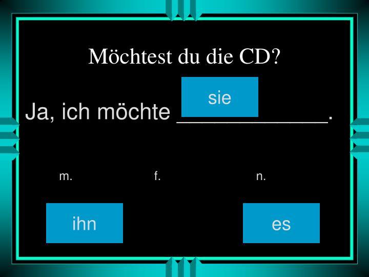 Möchtest du die CD?