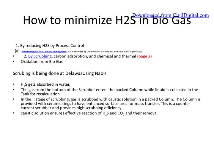 How to minimize H2S in bio Gas