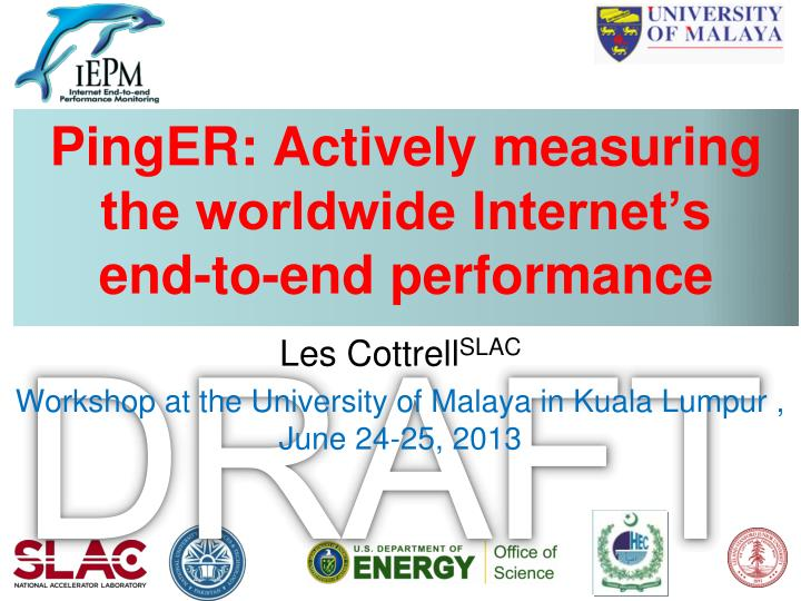 pinger actively measuring the worldwide internet s end to end performance n.