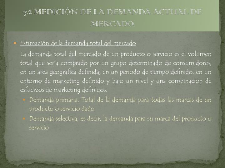 7.2 MEDICIÓN DE LA DEMANDA ACTUAL DE MERCADO