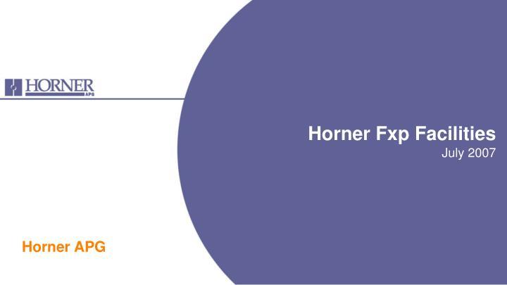 horner fxp facilities n.