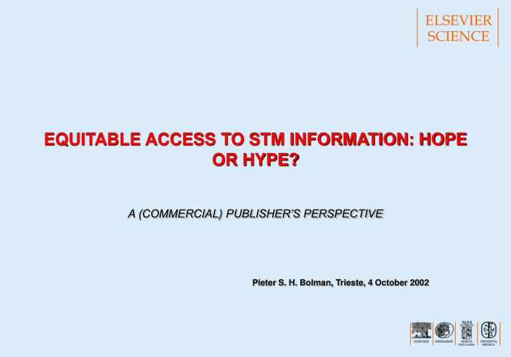 equitable access to stm information hope or hype