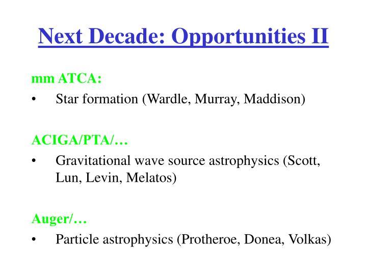 Next Decade: Opportunities II