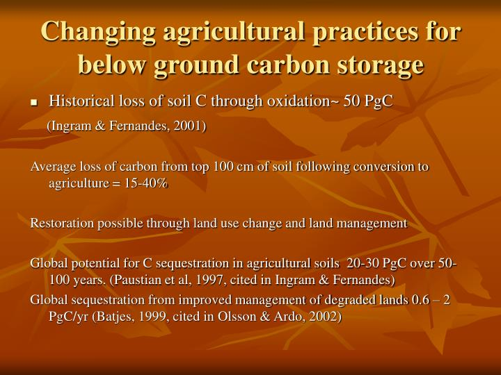 Changing agricultural practices for below ground carbon storage