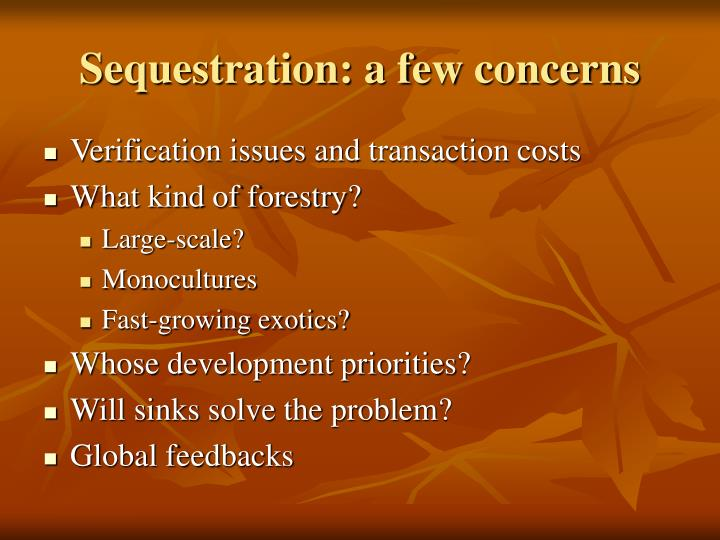 Sequestration: a few concerns