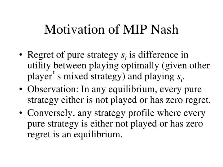 Motivation of MIP Nash