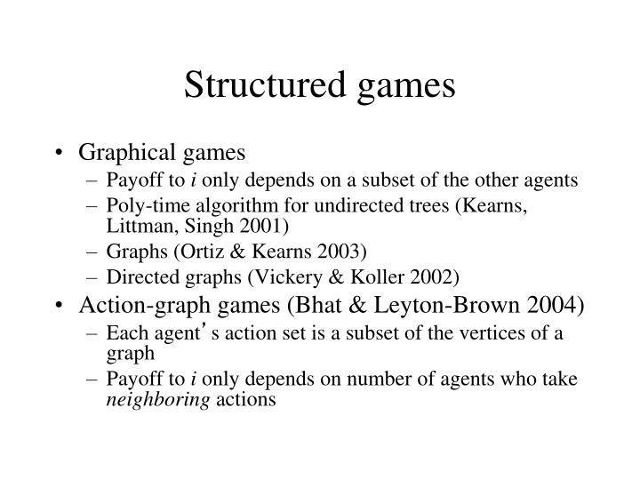 Structured games