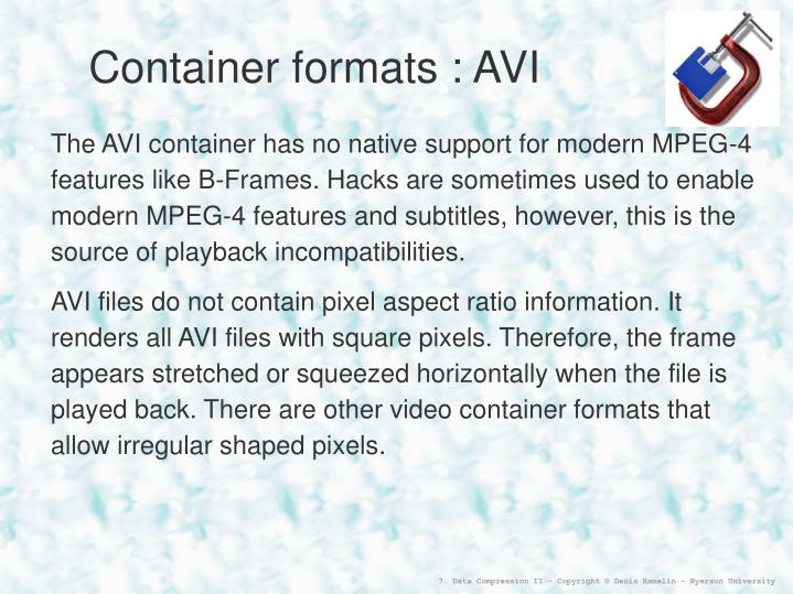 Container formats : AVI
