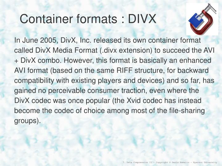Container formats : DIVX