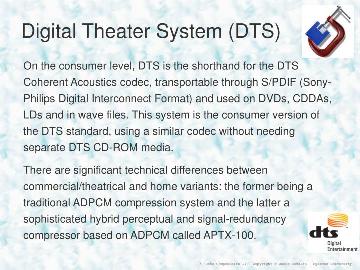 Digital Theater System (DTS)
