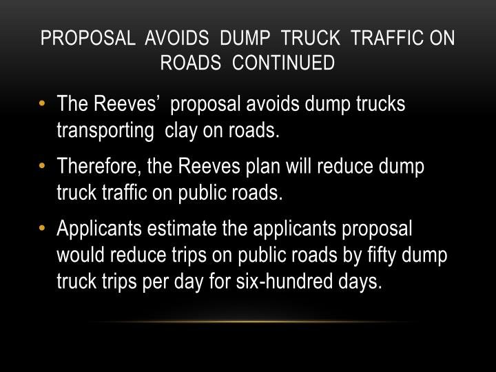 proposal  avoids  dump  truck  traffic on roads  continued