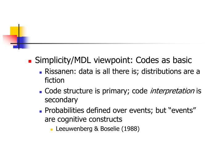 Simplicity/MDL viewpoint: Codes as basic