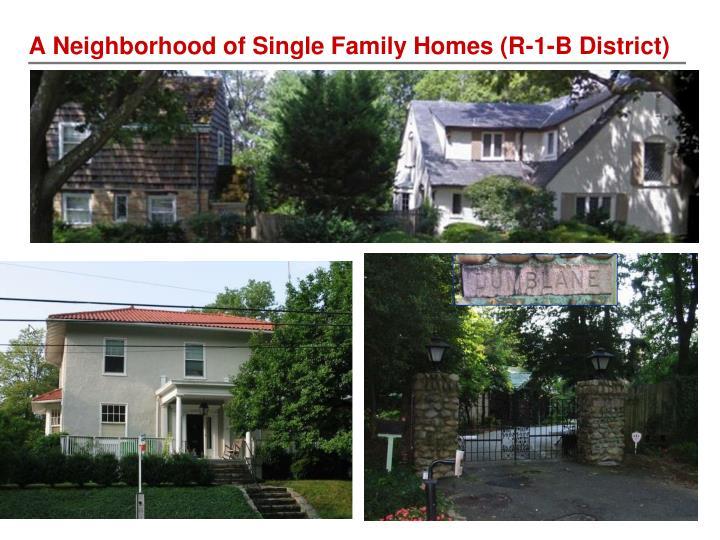 A Neighborhood of Single Family Homes (R-1-B District)