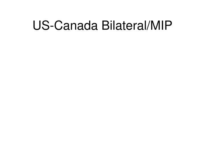 Us canada bilateral mip