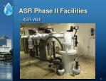 asr phase ii facilities