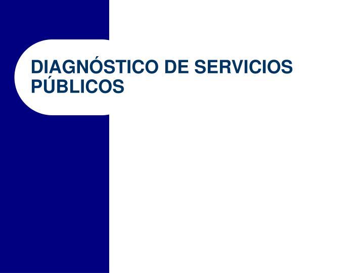 Diagn stico de servicios p blicos