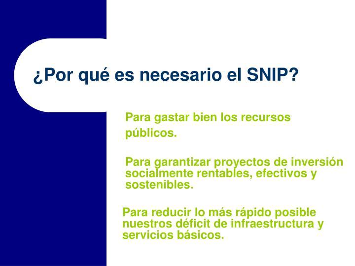 ¿Por qué es necesario el SNIP?