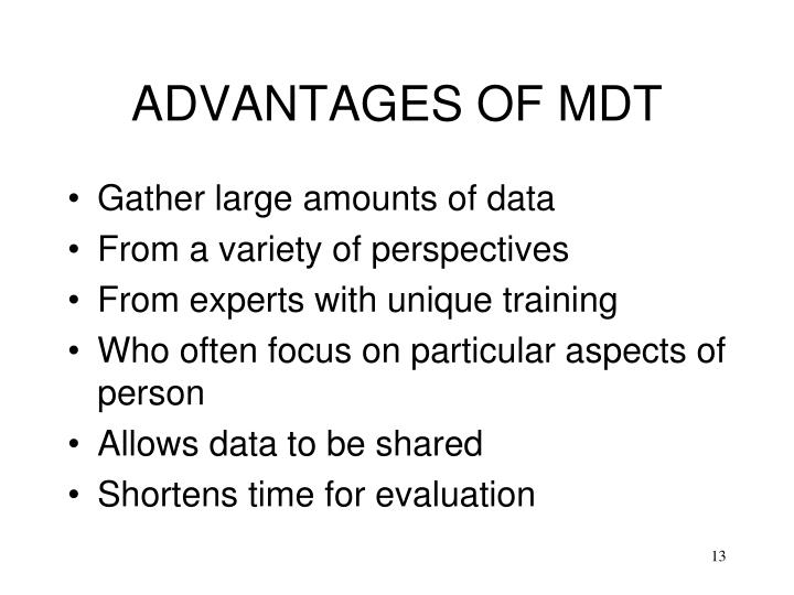 ADVANTAGES OF MDT