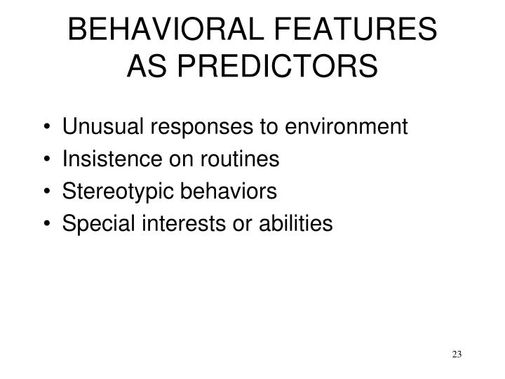 BEHAVIORAL FEATURES AS PREDICTORS