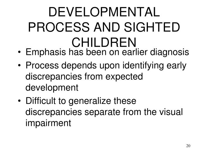 DEVELOPMENTAL PROCESS AND SIGHTED CHILDREN