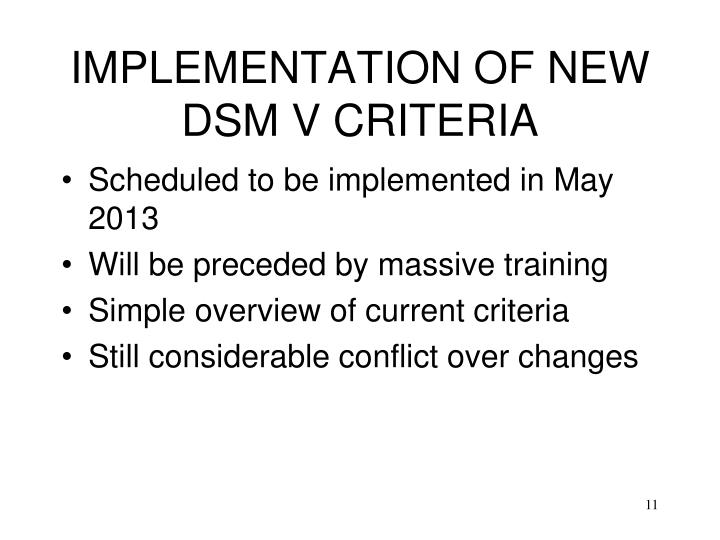 IMPLEMENTATION OF NEW DSM V CRITERIA