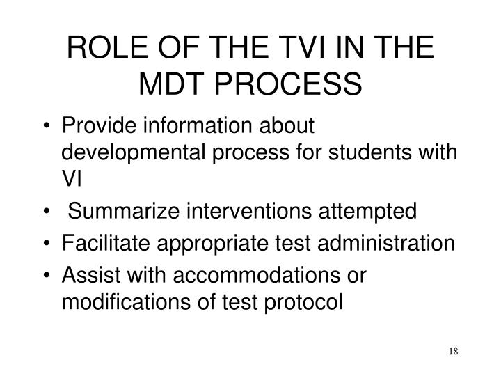 ROLE OF THE TVI IN THE MDT PROCESS