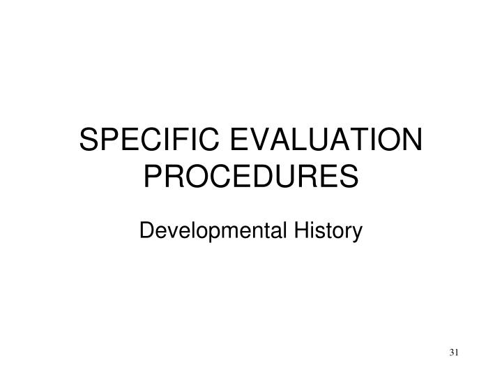SPECIFIC EVALUATION PROCEDURES