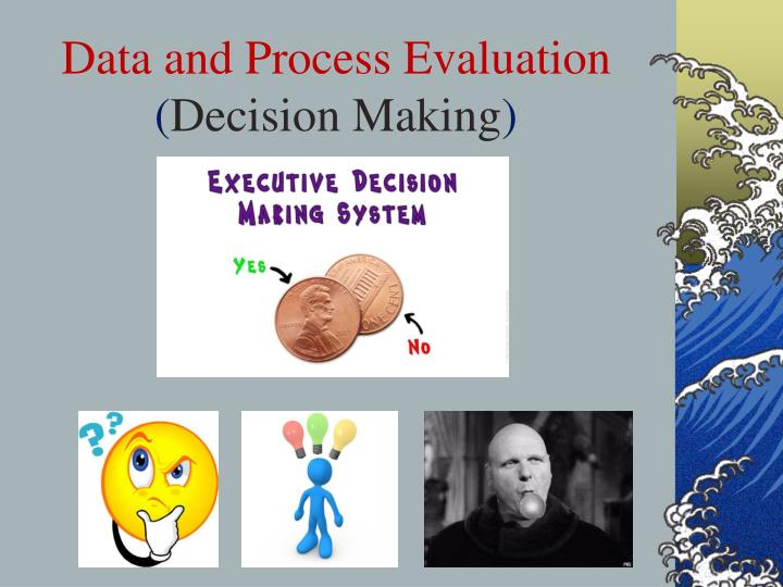 Data and Process Evaluation