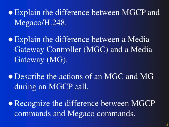 Explain the difference between MGCP and Megaco/H.248.
