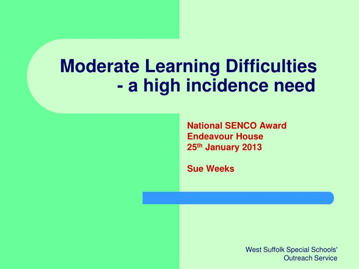 Moderate learning difficulties a high incidence need