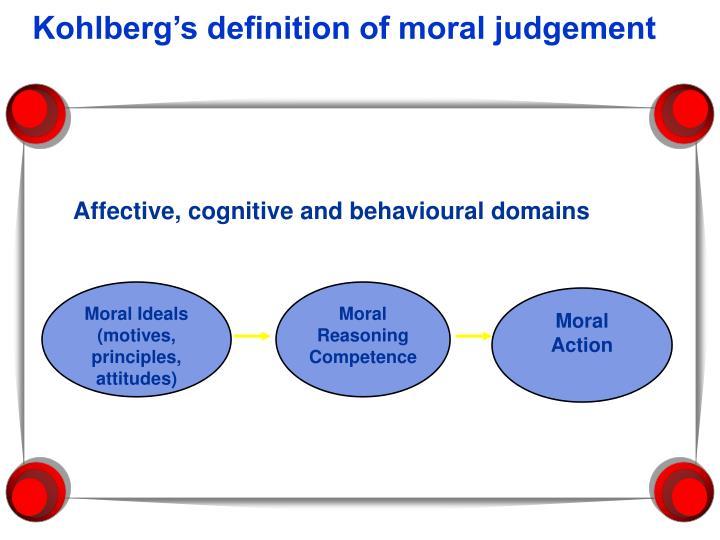 Kohlberg's definition of moral judgement