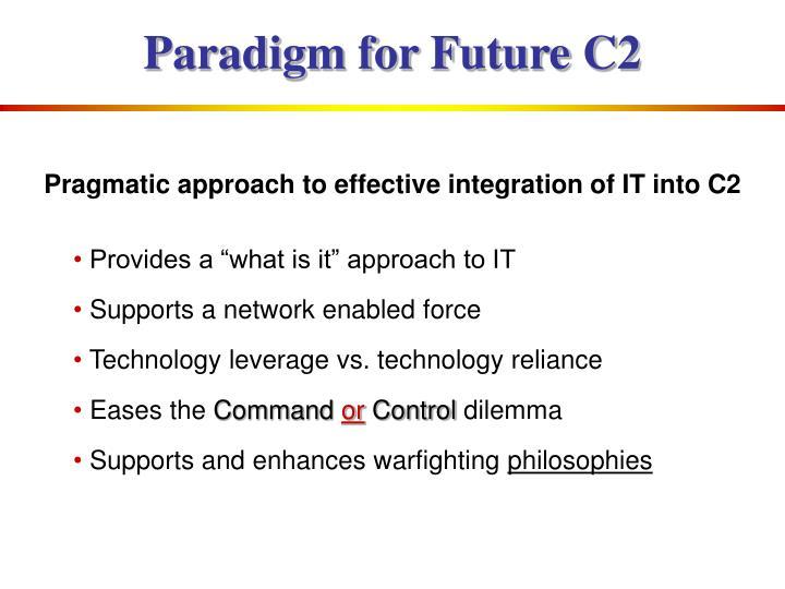 Paradigm for Future C2